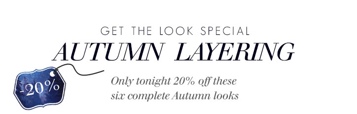 Get the look specialautumn  LAYERINGOnly tonight 20% off these six complete Autumn looks