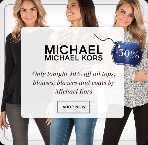 Only tonight 30% off all tops, blouses and blazers by Michael Kors