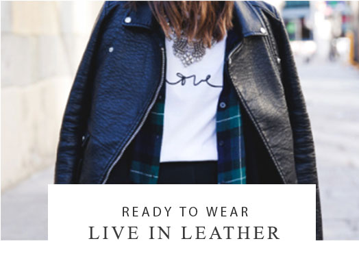 Ready to ewear now - live in leather