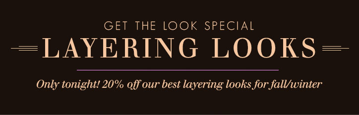 Get the look special - Layering looks